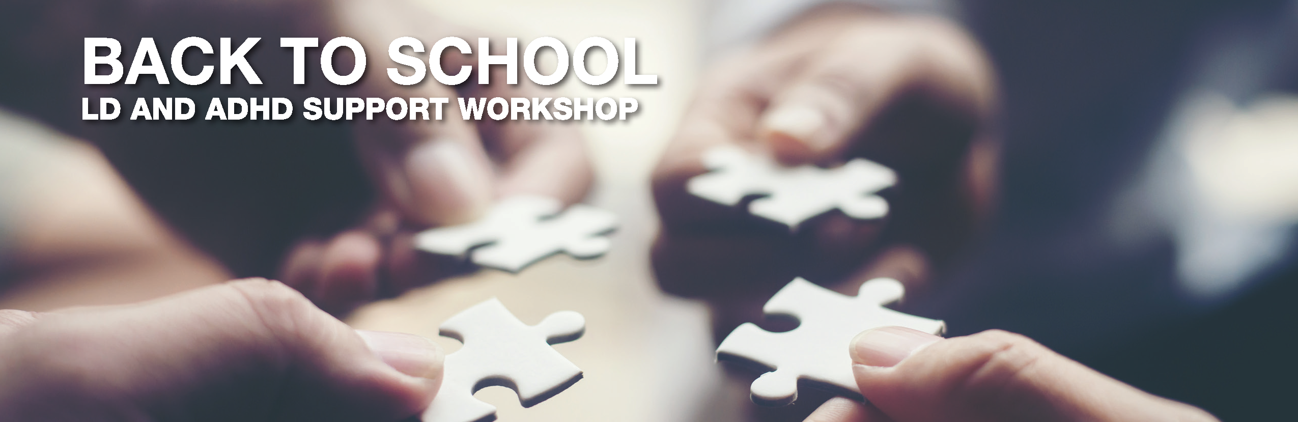 Back To School - LD and ADHD Support Workshop